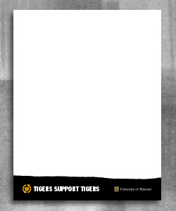 "8.5 x 11 page with white space for additional text and black page tear at the bottom with gold heart and text ""Tigers Support Tigers"". To the right is a white outlined shield with gold 'MU' and white University of Missouri text."
