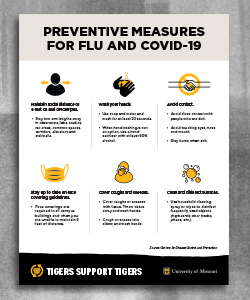 "Warm gray header with text 'Preventative Measure for Flu and COVID-19'. six icons below with recommendations by CDC. Footer is a black page tear with gold heart and white ""Tigers Support Tigers"" with a white outlined shield, gold 'MU' and white ""University of Missouri"" text."