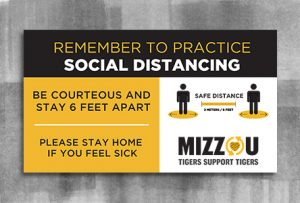 "Black header bar with text ""Remember to practice social distancing"". Below are two human figure icons standing six feet apart and the text ""Mizzou Tigers Support Tigers""."