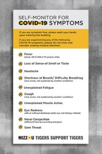"Gray box with text ""Self-Monitor for COVID-19 Symptoms. Below are the symptoms as dictated by the CDC. At the bottom is text ""Mizzou Tigers Support Tigers""."