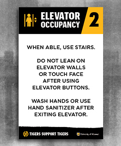 "At the top is an icon of a person in an elevator next to white text ""Elevator occupancy"" and the number ""2"". Below is text for using the elevator and at the bottom is a black page tear with a gold heart and ""Tigers Support Tigers"" and a white outlined stacked gold ""MU"" and white ""University of Missouri"" logo."