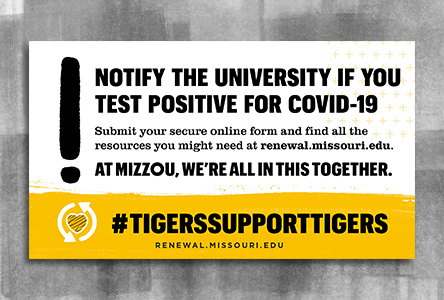 "Graphic with bold text ""Notify the University if you test positive for COVID-19"" and gold footer with a heart and text ""Tigers Support Tigers"""